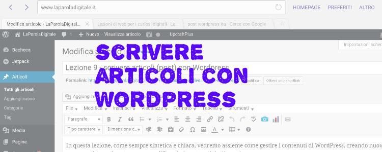 Lezione 9 – scrivere articoli (post) con WordPress. l'editor di testo