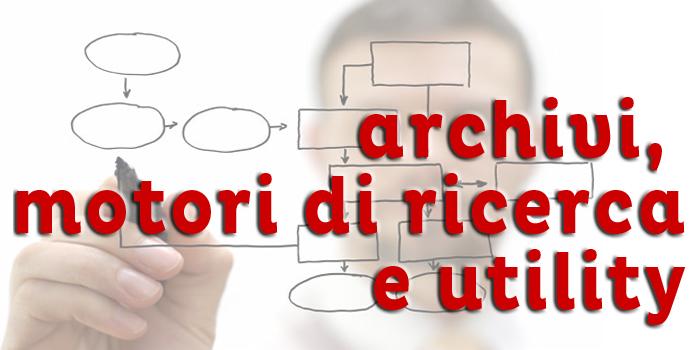 archivi, motori di ricerca, utility