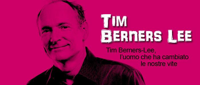 Tim Berners-Lee, l'uomo che ha cambiato le nostre vite