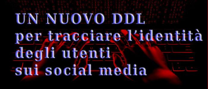 Come funziona il ddl per tracciare l'identità degli utenti sui social media