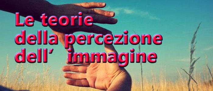 Internet Facile – Le teorie della percezione dell'immagine