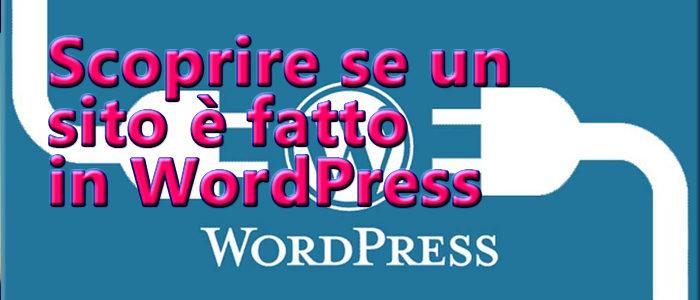 Internet Facile – Come scoprire se un sito è fatto in WordPress