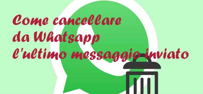 Da ora è possibile cancellare da Whatsapp l'ultimo messaggio inviato