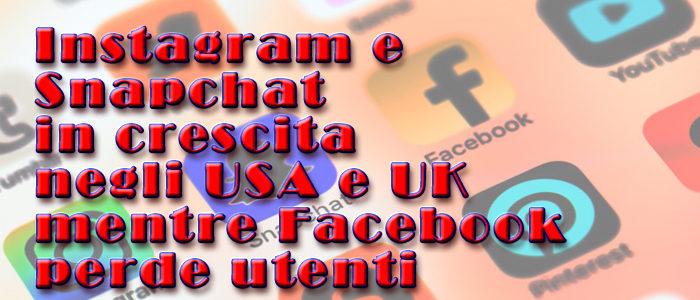 Instagram e Snapchat in crescita negli USA e UK mentre Facebook perde gli utenti più giovani
