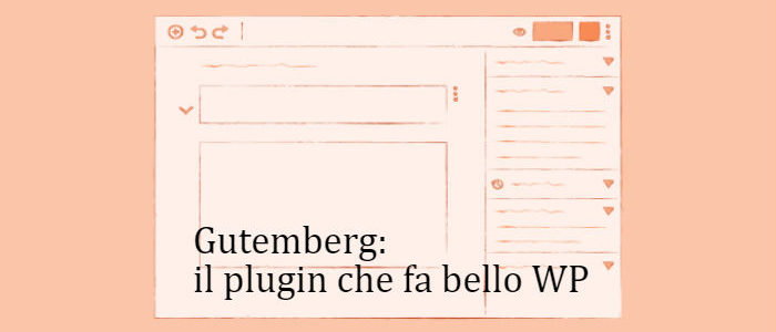 Internet Facile – Gutemberg, il plugin che fa bello WordPress