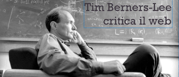 Tim Berners-Lee critica internet, dopo averla creata.