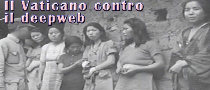 """Il Vaticano contro la tratta umana sul """"Deep web"""""""