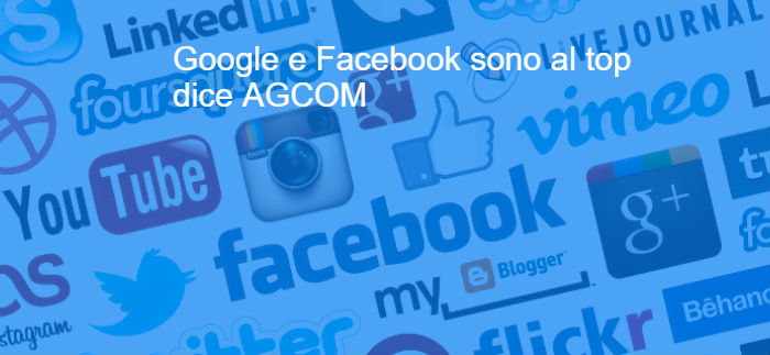 L'Agcom dice: Facebook e Google sono i boss in Italia