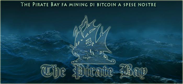 Il sito web Pirate Bay rifila malware ai visitatori